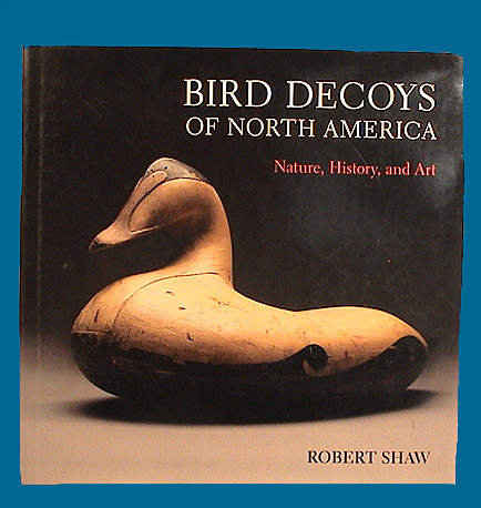 Bird Decoys of North America, Robert Shaw