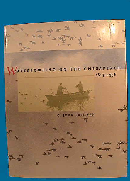 Waterfowling the Chesapeake 1819-1936